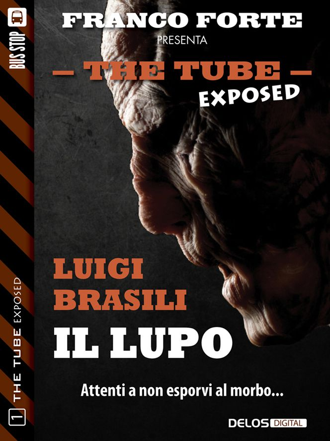 Il lupo - Luigi Brasili - The tube exposed n. 1