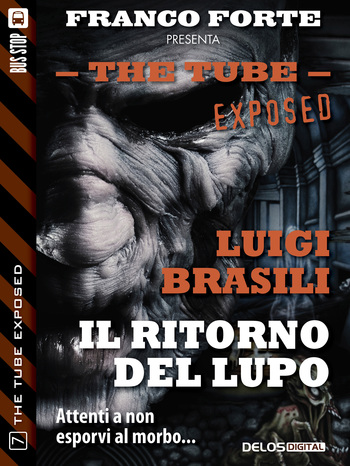 Il ritorno del lupo - Luigi Brasili - The tube exposed n. 7